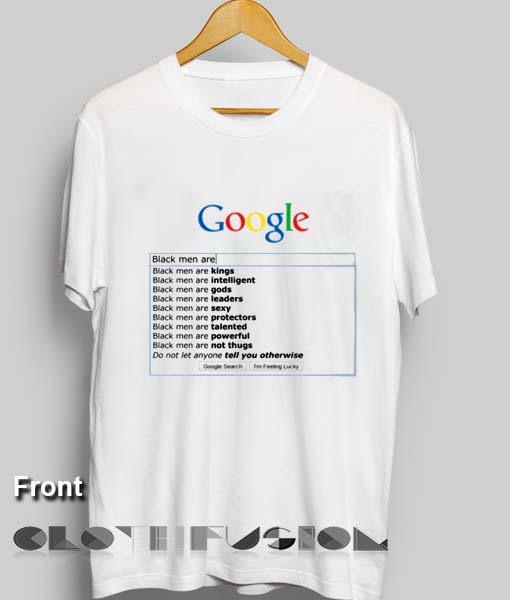 f96de725c Funny Quote T Shirts Google Black Men Are Unisex Premium Shirt