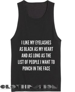 Quote on T Shirts And Tank Top I Like My Eyelashes