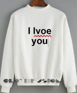 Unisex Crewneck I Love You Typo Sweater Design Clothfusion