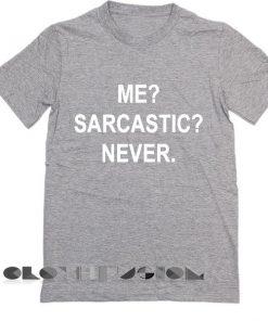 Unisex Premium Me Sarcastic Never T shirt Design Clothfusion