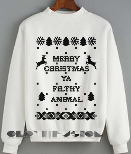 a528e779d Christmas Sweater Merry Christmas Ya Filthy Animal Unisex Sweatshirt