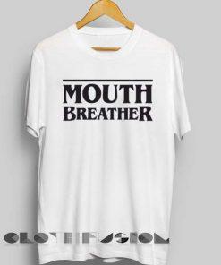 Unisex Premium Mouth Breather T shirt Design Clothfusion