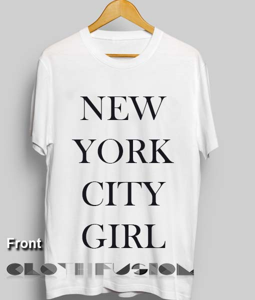 T Shirt Design York: Quote On T Shirt New York City Girl Unisex Premium Shirt