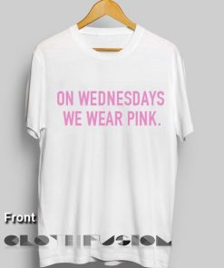 Unisex Premium On Wednesdays We Wear Pink T shirt Design Clothfusion