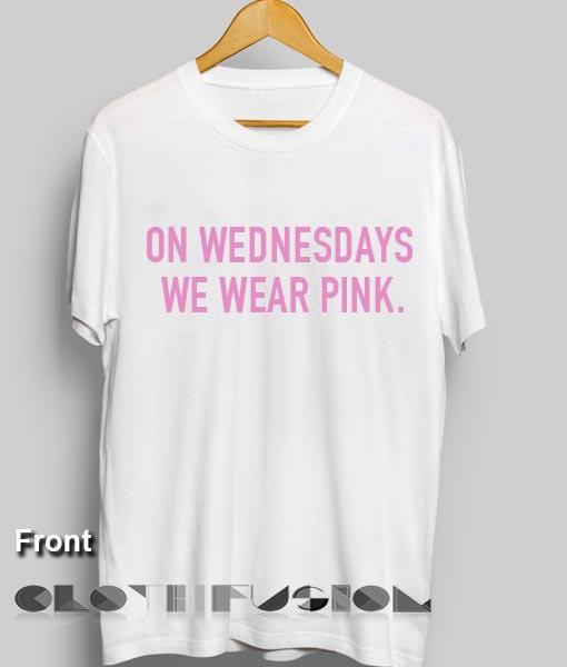 eb6322e185c6 Unisex Premium On Wednesdays We Wear Pink T shirt Design Clothfusion
