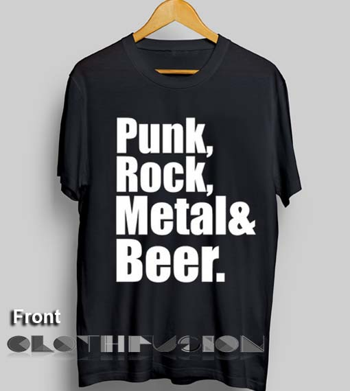 61e7327abc8 Unisex Premium Punk Rock Metal Beer T shirt Design Clothfusion
