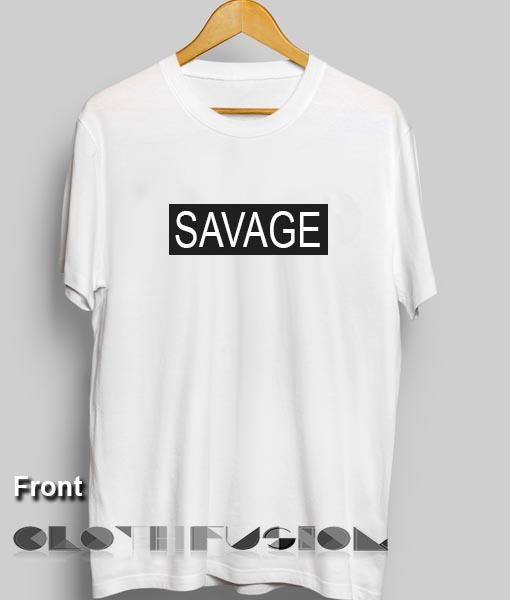 3ee7c25babcc11 Unisex Premium Savage T shirt Design Clothfusion