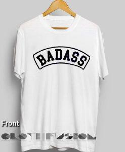 Movie Quote T Shirts Badass Unisex Premium Shirt