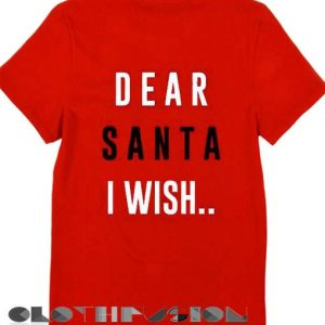 Christmas T shirt Dear Santa I Wish Unisex Premium Shirt