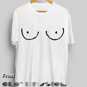 Funny Quote T Shirts Boobs Tee