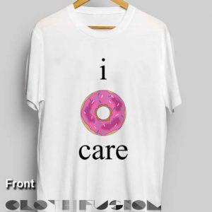 Funny Quote T Shirts I Donut Care Unisex Premium Design Clothfusion