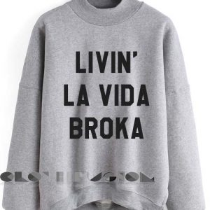 Quote Shirts Livin' La Vida Broka Unisex Premium Sweater Clothfusion