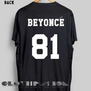 Quote On T Shirt Beyonce 81 Unisex Premium Design Clothfusion