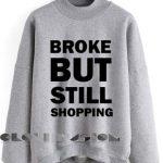 Quote Shirts Broke But Still Shopping Unisex Premium Sweater Clothfusion