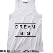 Quote on T Shirts And Tank Top Dream Big Unisex Premium Design