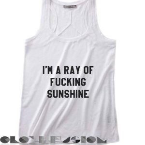 Quote on T Shirts And Tank Top I'm A Ray Of Fucking Sunshine Unisex Premium Design