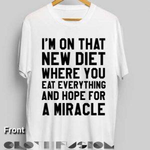T Shirt Quote I'm On That New Diet Unisex Premium Design Shirts