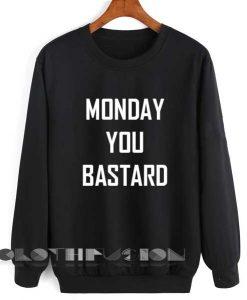Quote Shirts Monday You Bastard Unisex Premium Sweater Clothfusion