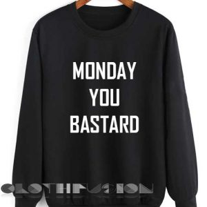 Quote Shirts Monday You Bastard Unisex Premium Sweater Clothfusion