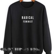 Quote Shirts Radical Feminist Unisex Premium Sweater Clothfusion