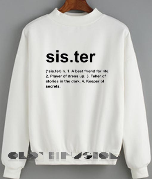 Friends Quote T Shirt And Sweatshirt Sister Definition Unisex Premium Sweater Clothfusion