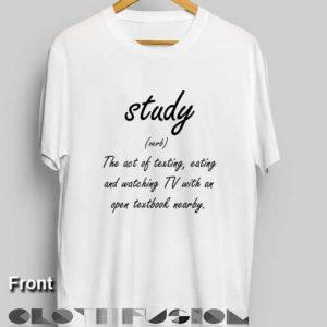 Quote On T Shirt Study Definition Unisex Premium Design Clothfusion