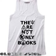 Quote on T Shirts And Tank Top They Are Not Only Books