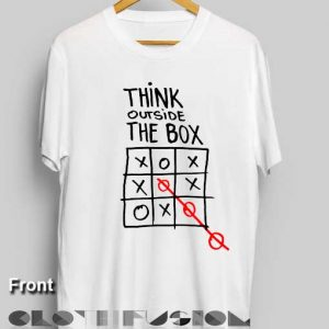 T Shirt Quote Think Outside The Box Unisex Premium Design Shirts
