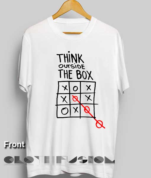 T Shirt Quote Think Outside The Box Unisex Premium Design