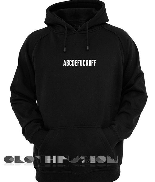 Quote Hoodie Abcdefuckoff Unisex Premium Clothing Design