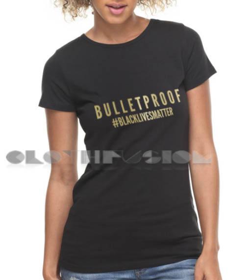Bulletproof Black Lives Matter T Shirt – Adult Unisex Size S-3XL