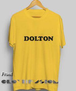 Dolton Quote T Shirt – Adult Unisex Size S-3XL