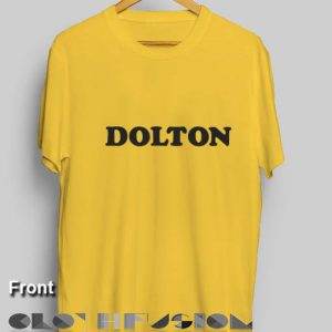 Dolton Quote T Shirt – Adult Unisex Size S-3XL