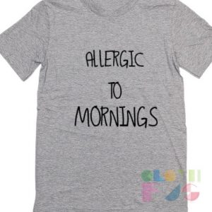 Allergic To Mornings Online Sale Today Men's Women's outlet t-shirts