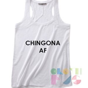 Chingona Af Quotes Tank Top – Adult Unisex Size S-3XL