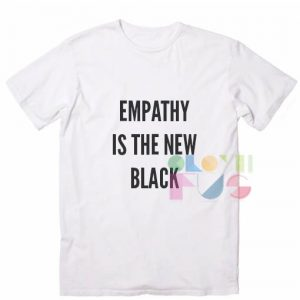 Empathy Is New Black Outfit Of The Day – Adult Unisex Size S-3XL