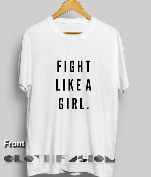 f098bd47 Fight Like A Girl Custom T Shirt Design Ideas – Adult Unisex Size S-3XL