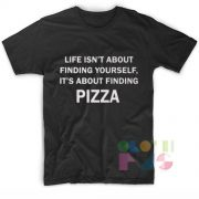 Life Isn't About Finding Yourself Custom T Shirt Design Ideas – Adult Unisex Size S-3XL