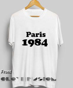 Paris 1984 Apparel Screen Printing – Adult Unisex Size S-3XL