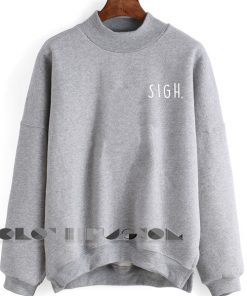 Sigh Sweatshirt Lyrics – Adult Unisex Size S-3XL