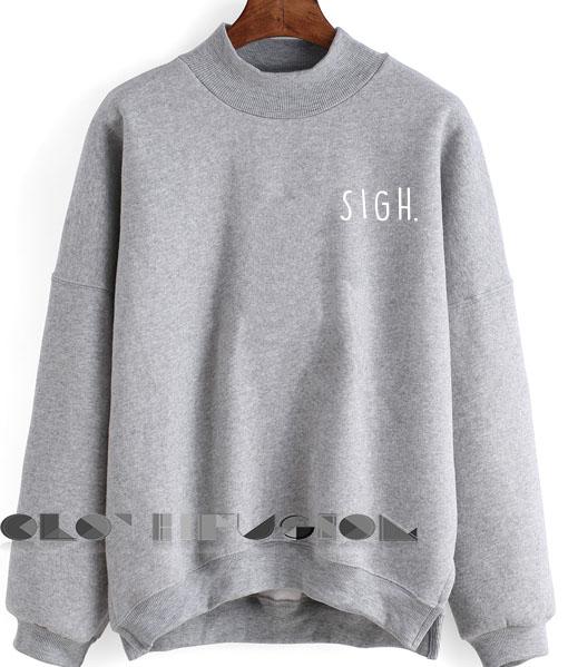 Sigh Sweatshirt Lyrics – Adult Unisex Size S-3XL