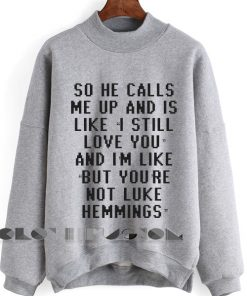 So He Calls Me Up Sweatshirt Lyrics – Adult Unisex Size S-3XL