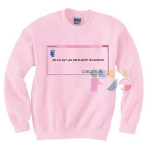 Are You Sure You Want To Delete All Emotions Sweatshirt – Adult Unisex Size S-3XL