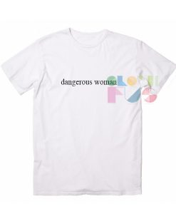 Dangerous Woman Outfit Of The Day – Adult Unisex Size S-3XL
