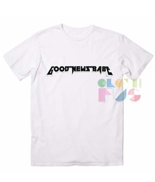 Good News Babe Quote T-Shirts