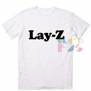 Funny Tee Shirts Lay-Z