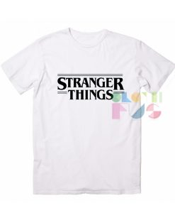 Stranger Things T Shirt Quote – Adult Unisex Size S-3XL Clothfusion