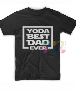 Yoda Best Dad Ever Outfit Of The Day – Adult Unisex Size S-3XL