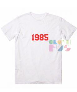 Funny Tee Shirts 1985