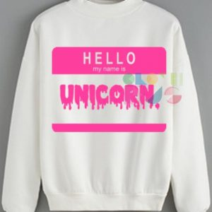 Hello My Name Is Unicorn Sweatshirt